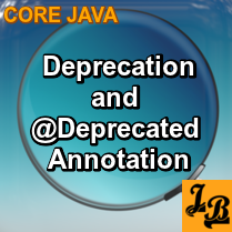 Deprecation in Java, @Deprecated annotation and Javadoc
