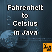 Java program to convert from Fahrenheit to Celsius with examples