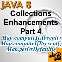 Java 8 - Map's computeIfAbsent, computeIfPresent, getOrDefault