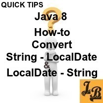 Java 8 - How to convert String to LocalDate and LocalDate to