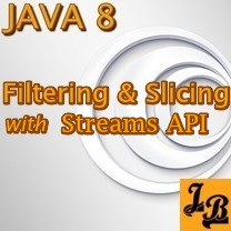 Java 8 Filtering and Slicing with Streams Tutorial with