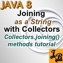 Java 8 Joining with Collectors   Collectors.joining method tutorial with examples