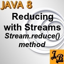 Java 8 Reducing with Streams   reduce method tutorial with
