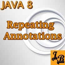 Java8 Repeating Annotations Tutorial