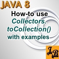 Java 8 – How to use Collectors.toCollection Collector with examples